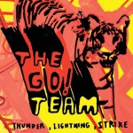 Thunder, Lightning, Strike by The Go! Team