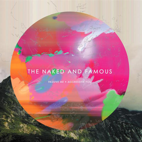 Passive Me, Agressive You by The Naked and Famous